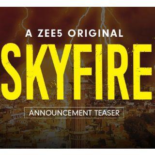Skyfire Zee5 Series Download Free or Watch Skyfire India Web Series