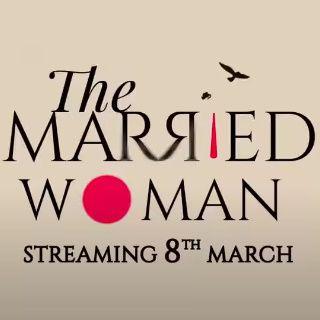 Watch The Married Woman Web Series on AltBalaji
